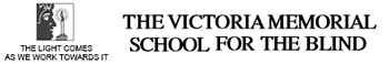 The Victoria Memorial School for the Blind